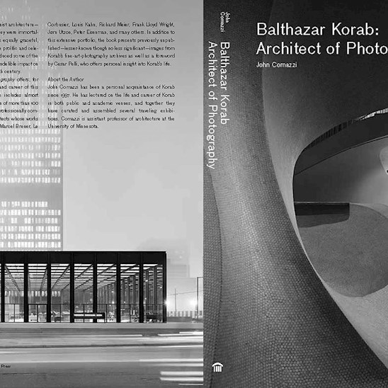 Back and front covers for Balthazar Korab: Architect of Photography, by John Comazzi (Princeton Architectural Press, 2012)